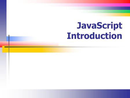 JavaScript Introduction. Slide 2 Lecture Overview JavaScript background The purpose of JavaScript A first JavaScript example Introduction to getElementById.
