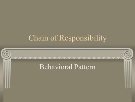 Chain of Responsibility Behavioral Pattern. Defination Avoid coupling between the sender and receiver by giving more than one object a chance to handle.