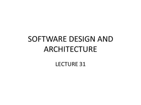 SOFTWARE DESIGN AND ARCHITECTURE LECTURE 31. Review Creational Design Patterns – Singleton Pattern – Builder Pattern.