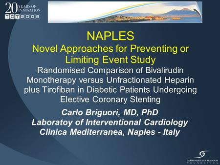 NAPLES Novel Approaches for Preventing or Limiting Event Study Randomised Comparison of Bivalirudin Monotherapy versus Unfractionated Heparin plus Tirofiban.