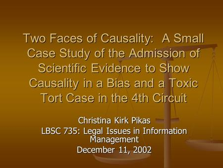 Two Faces of Causality: A Small Case Study of the Admission of Scientific Evidence to Show Causality in a Bias and a Toxic Tort Case in the 4th Circuit.