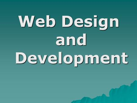 Web Design and Development. World Wide Web  World Wide Web (WWW or W3), collection of globally distributed text and multimedia documents and files 
