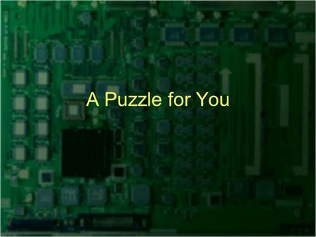 A Puzzle for You. Puzzle Someone is working for you for 7 days You have a gold bar, which is segmented into 7 pieces, but they are all CONNECTED You have.