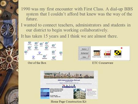 1990 was my first encounter with First Class. A dial-up BBS system that I couldn't afford but knew was the way of the future. I wanted to connect teachers,