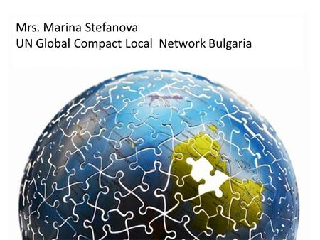 Mrs. Marina Stefanova UN Global Compact Local Network Bulgaria.