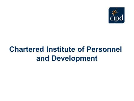 Chartered Institute of Personnel and Development.