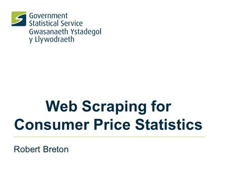 Web Scraping for Consumer Price Statistics Robert Breton.