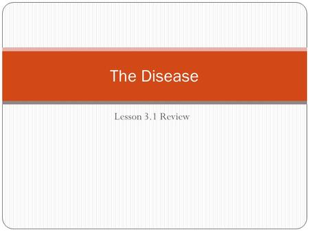 The Disease Lesson 3.1 Review.