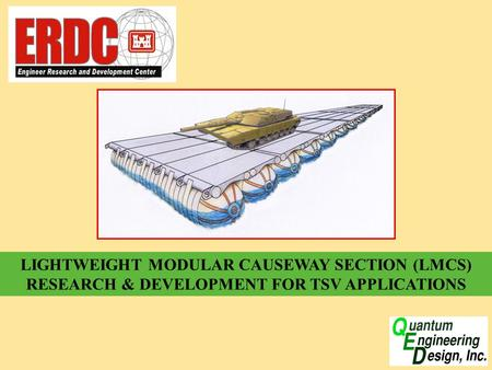 LIGHTWEIGHT MODULAR CAUSEWAY SECTION (LMCS) RESEARCH & DEVELOPMENT FOR TSV APPLICATIONS.