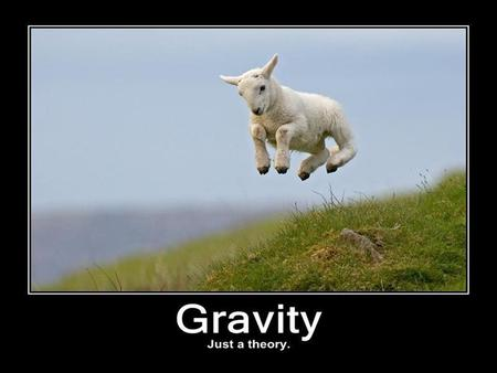 What is Gravity? Gravity is an attraction that acts between any two objects that have a mass. So why isn't your notebook attracted to you now? Because,