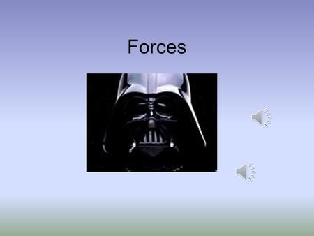 Forces What is a Force? A force is any push or pull on an object A force does NOT always require contact –Gravity –Electrostatic –Magnetism.