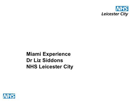 1 Miami Experience Dr Liz Siddons NHS Leicester City.