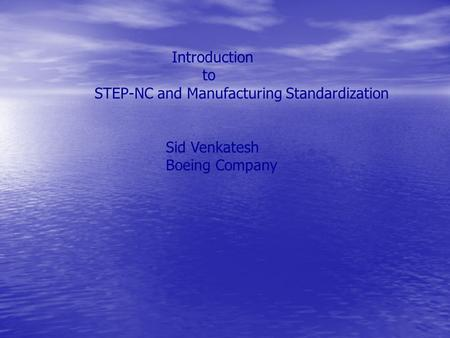 STEP-NC and Manufacturing Standardization
