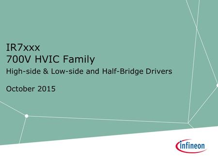 IR7xxx 700V HVIC Family High-side & Low-side and Half-Bridge Drivers October 2015.