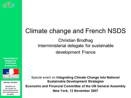 Climate change and French NSDS Christian Brodhag Interministerial delegate for sustainable development France Special event on Integrating Climate Change.