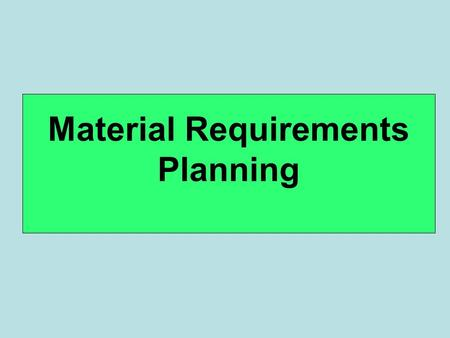 Material Requirements Planning. Materials requirements planning (MRP) is a means for determining the number of parts, components, and materials needed.