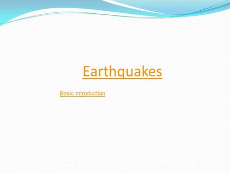 Earthquakes Basic Introduction. Seismometer Seismogram.