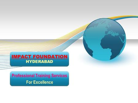 IMPACT FOUNDATION HYDERABAD Professional Training Services For Excellence.