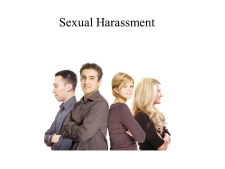Sexual Harassment. Purpose of Training: Make the district a safe place for students & employees  Identify sexual harassment  Intervene to prevent or.