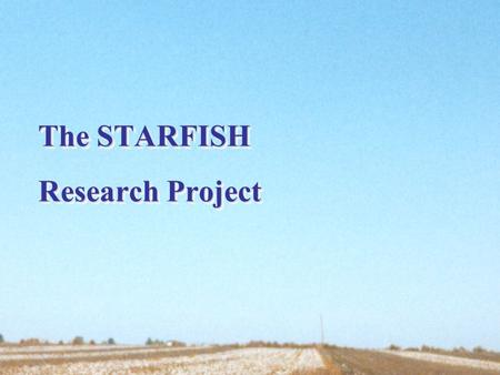 The STARFISH Research Project. Origins of the Project The question of how to improve the reliability and the performance of cotton knits - particularly.