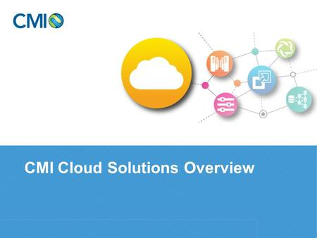 CMI Cloud Solutions Overview. 2 Experts in Cloud Architecture Architect and deploy complex AWS and SoftLayer environments (EC2, EBS, ELB, RDS, Route 53,