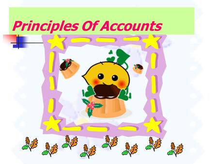 Principles Of Accounts The journal After reading this chapter,you will understand the following terms: ‧ The journal ‧ Purchase and sale on credit of.