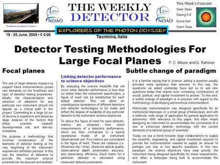 "THE WEEKLY DETECTOR Taormina, Italia 19 - 25 June, 2005 € 0.00 The Nerds are Back In Town !! This Week's Forecast Clear Skies Seeing 0.4"" Some Ash Warm."