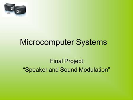 "Microcomputer Systems Final Project ""Speaker and Sound Modulation"""