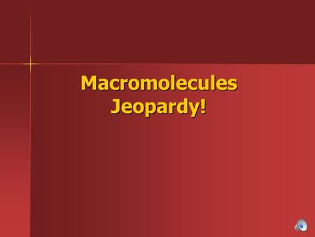 Macromolecules Jeopardy! Choose Your Question CarbohydratesProteinsLipids Nucleic Acids The Cell X 200 400 600 800 1000 Final.