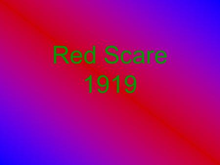 Red Scare 1919. Causes A. History of Restricting Immigrants 1. 1882- Chinese Exclusion Act –Denied citizenship to people born in China and prohibited.