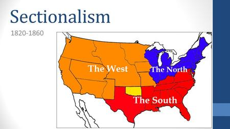 Sectionalism 1820-1860.