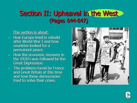 Section II: Upheaval in the West (Pages 644-647) This section is about: This section is about: How Europe tried to rebuild after World War I and how countries.
