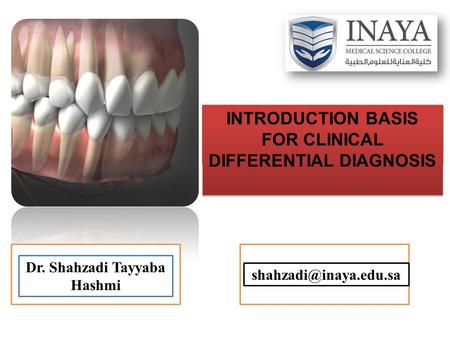 INTRODUCTION BASIS FOR CLINICAL DIFFERENTIAL DIAGNOSIS Dr. Shahzadi Tayyaba Hashmi