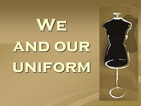 We and our uniform. School uniform comfortable not boring beautiful cool.