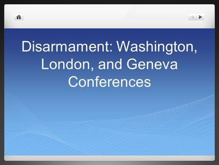 Disarmament: Washington, London, and Geneva Conferences