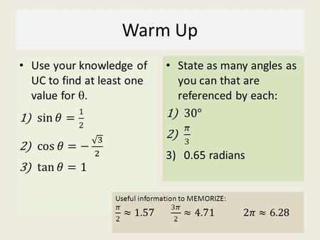 Warm Up. 8-1 Simple Trigonometric Equations Objective: To solve simple Trigonometric Equations and apply them.