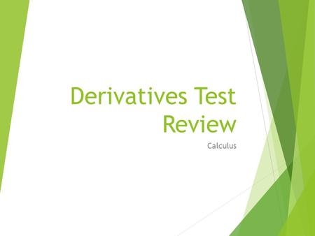 Derivatives Test Review Calculus. What is the limit equation used to calculate the derivative of a function?
