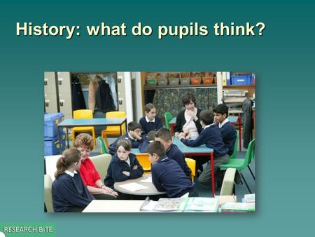 History: what do pupils think?. Key issue addressed by the study   This study aimed to: – –reveal the ideas about history which young people bring as.