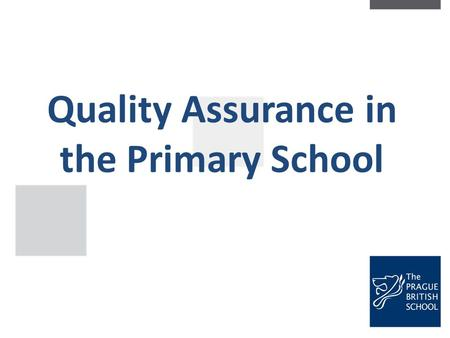 Quality Assurance in the Primary School. Learning Walks 1.Does the classroom environment help children learn? 2.Does it enthuse children to want to come.