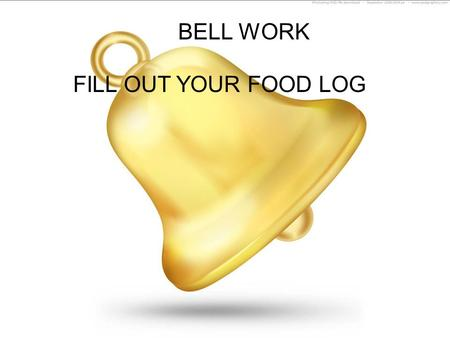 BELL WORK FILL OUT YOUR FOOD LOG. REVIEW The study of nutrients and how the body uses them Nutrition Nutrients have 3 functions HELP THE BODY BUILD NEW.
