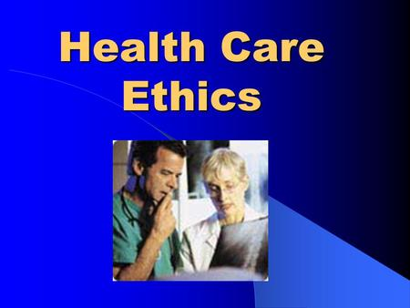Health Care Ethics. Ethics: Good of the individual concentrating on motives and attitudes. Moral: Concept of what is right or wrong as it relates to conscience.