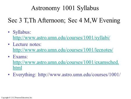 Copyright © 2012 Pearson Education, Inc. Astronomy 1001 Syllabus Syllabus: