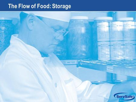7-1 The Flow of Food: Storage. 7-2 Apply Your Knowledge: Test Your Food Safety Knowledge 1.True or False: Potato salad that has been prepared in-house.