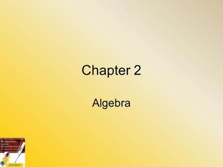 Chapter 2 Algebra. Objectives  Solve linear equations  Solve mixture problems  Solve rational equations  Perform formulae manipulation  Evaluate.