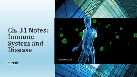 Subtitle Ch. 31 Notes: Immune System and Disease.