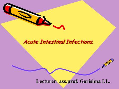 Acute Intestinal Infections.