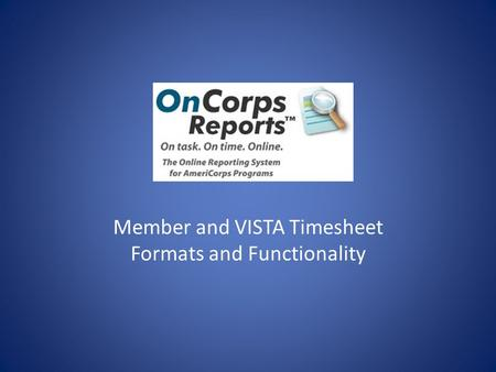 Member and VISTA Timesheet Formats and Functionality.