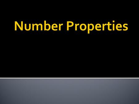 COMMUTATIVE PROPERTY (Ordering) WordsNumbers You can add or multiply numbers in any order. 18 + 9 = 9 + 18 15  2 = 2  15.