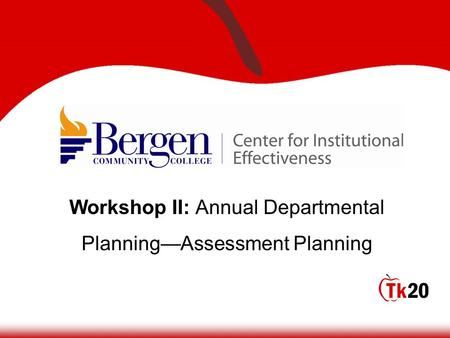 Workshop II: Annual Departmental Planning—Assessment Planning.