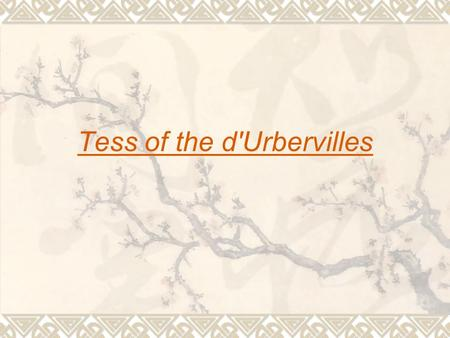 Tess of the d'Urbervilles. writer  Thomas Hardy, ( 1840 – 1928) was an English novelist and poet. He became widely regarded for his novels, such as Tess.